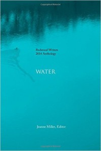 Water (Redwood Writers' 2014 Anthology)