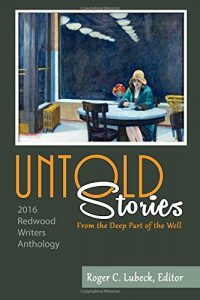 Untold Stories from the Deep Part of the Well (Redwood Writers' 2065 Anthology)
